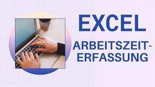 Excel Arbeitszeiterfassung erstellen - Vorlage [mit Pausen, Überstunden, Minusstunden, Nachtschicht]