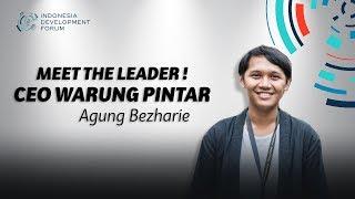 IDF Meet The Leader Agung Bezharie Ceo Warung Pintar