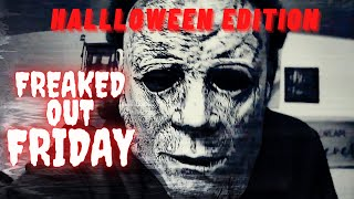 FREAKED OUT FRIDAY HALLOWEEN EDITION (Grab Ya Candy!!)