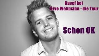 Kayef   Schon OK || 1Live Wahnsinn Die Tour