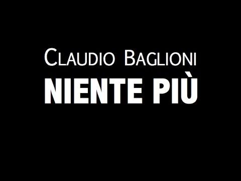 , title : 'CLAUDIO BAGLIONI / NIENTE PIÙ / LYRIC VIDEO'
