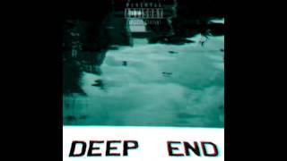 Deep end - unKNOWn
