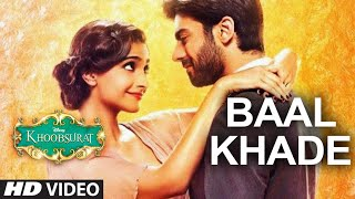 Baal Khade - Song Video -  Khoobsurat