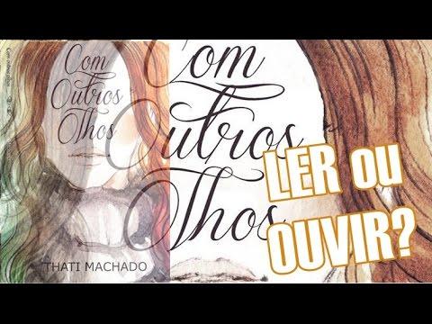Resenha | Com outros Olhos - Thati Machado (ÁudioBook)