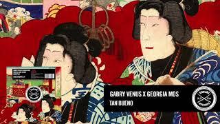 Gabry Venus x Georgia Mos - Tan Bueno [Sosumi Records]