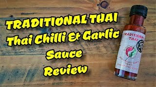 Traditional Thai Chilli and Garlic Hot Sauce Dorset Chilli Shop's Review