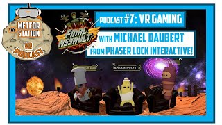 Meteor Station Podcast #7 - VR Gaming with Guest Michael from Phaserlock