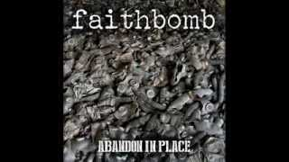 FAITHBOMB - Safe - Abandon In Place 2013