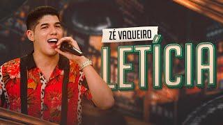 Zé Vaqueiro - Letícia (Clipe Oficial)