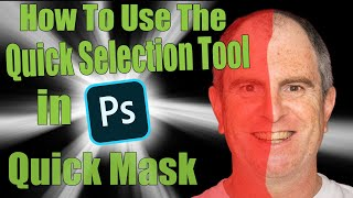 How To Use The Quick Selection Tool in Photoshop – Quick Mask