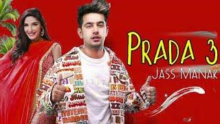 PRADA 3   Jass Manak ||ft. Parmish Verma|Latest Punjabi Songs 2019