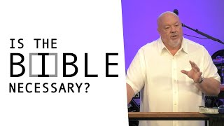 Is the Bible Necessary?