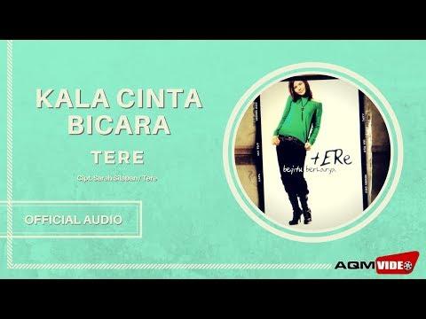 , title : 'Tere -  Kala Cinta Bicara   Official Audio'