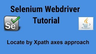 Locatey by Xpath axes approach  Selenium Webdriver with Java Tutorials