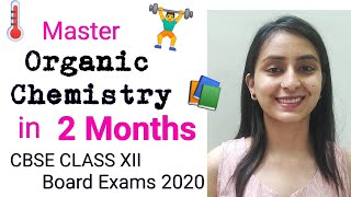 Tips for Mastering Organic Chemistry | CBSE CLASS XII | 2020 BOARDS