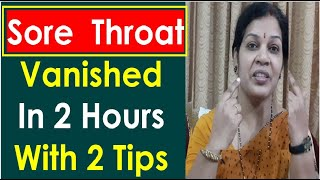 """Sore Throat (Throat Pain) Vanished in 2 Hours With These 2 Tips"