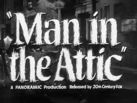 Man in the Attic - 50s Movie