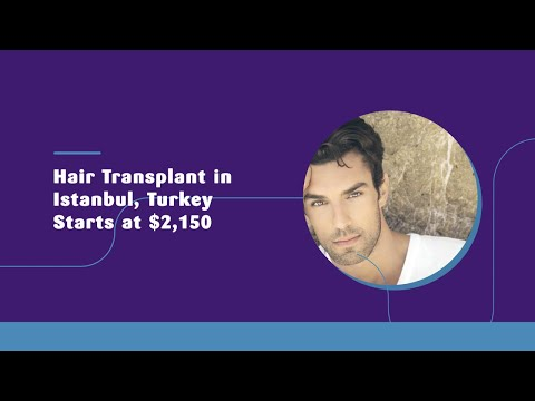 Hair Transplant in Istanbul, Turkey Starts at $2150