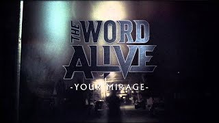 """The Word Alive """"Your Mirage"""" Lyric Video (Fan Made)"""
