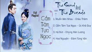 [Playlist] Nhạc Phim Cẩm Tâm Tựa Ngọc | 锦心似玉 | The Sword And The Brocade OST