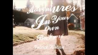 Patrick Watson -Adventures In Your Own Backyard
