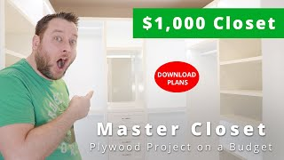 DIY Built In Master Closet With Sheets Of Plywood For $1000 | Woodworking Project