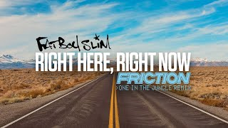 Fatboy Slim   Right Here, Right Now (Friction's One In The Jungle Remix)