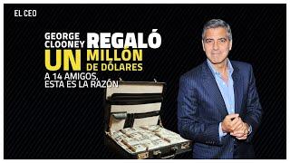 ¿Por qué George Clooney regaló un millón de dólares a 14 amigos?