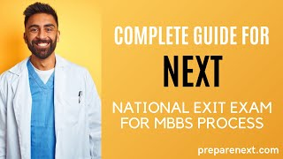 Complete Guide for NEXT, National Exit Exam for MBBS Process. National Exit Exam , NEXT exam