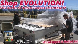 Shop Evolution! CNC Router Table #2 Arrives! Laguna SmartShop M - Unwrapped & Rolled in