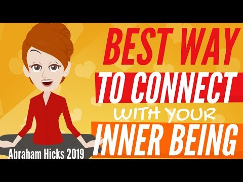 Abraham Hicks - BEST WAY TO CONNECT With Your Inner Being
