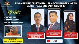 FORUM : PEMIMPIN INSTRUKSIONAL PEMACU PEMBELAJARAN MURID FASA ENDEMIK COVID-19