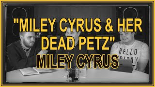"""Miley Cyrus & Her Dead Petz"" by Miley Cyrus 
