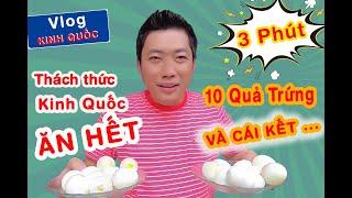 Kinh Quốc Bị Thách Thức Ăn 10 Trái Trứng Trong 3 Phút Nhận 1,5 Tiệu