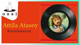 Attila Atasoy / Kurtulamazsın