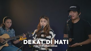 Dekat di Hati - RAN (Febe ft. Angga Candra Cover)