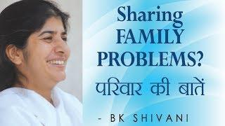 Sharing FAMILY PROBLEMS: Ep 53 Soul Reflections: BK Shivani (English Subtitles)