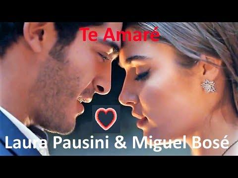 ♫💕Laura Pausini e Miguel Bosé - Te Amaré💕♫ (Tradução - HD)