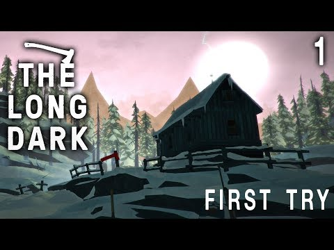 The Long Dark - Episode 1: First Try [Survival | First Playthrough]