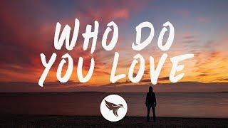 The Chainsmokers & 5 Seconds of Summer - Who Do You Love (Lyrics) R3HAB Remix