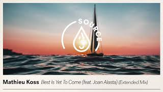 Mathieu Koss   Best Is Yet To Come (feat. Joan Alasta) [Extended Mix]