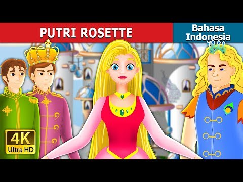 PUTRI ROSETTE   Dongeng anak   Dongeng Bahasa Indonesia