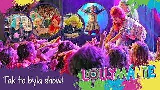 Lollymánie S02E17 - Tak to byla show!