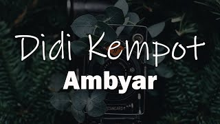 Didi Kempot   Ambyar (Versi Koplo) [  Unofficial LIRIK ]