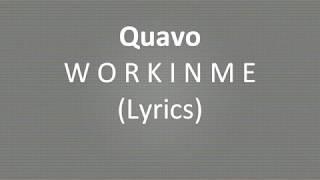Quavo   Workinme (Lyrics)