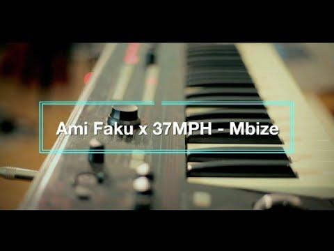 Ami Faku ft 37MPH - Mbize