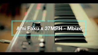 Ami Faku Ft 37MPH   Mbize