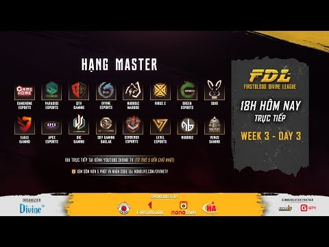 [FirstBlood Divine League] Hạng Master - Tuần 3 - Ngày 3