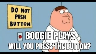 Boogie Plays - Will You Press The Button?