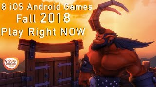 8 Mobile Games That Will Blow You Away In Fall 2018 | Available Right NOW